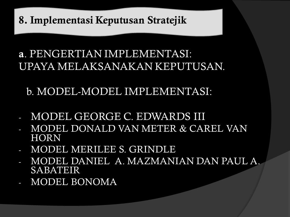 8. Implementasi Keputusan Stratejik a. PENGERTIAN IMPLEMENTASI: