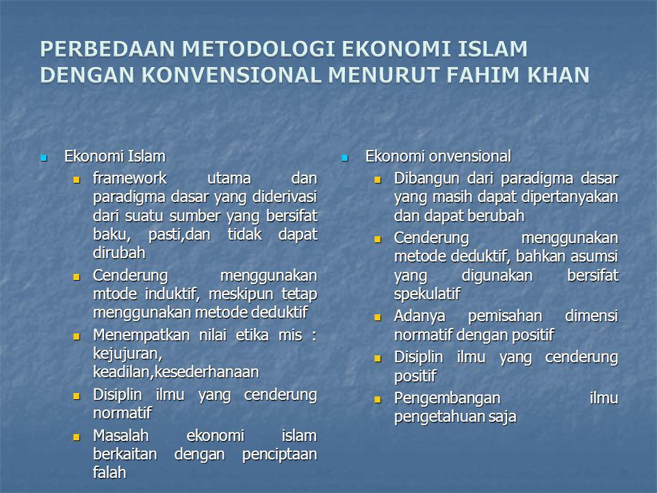 PERBEDAAN METODOLOGI EKONOMI ISLAM DENGAN KONVENSIONAL MENURUT FAHIM KHAN