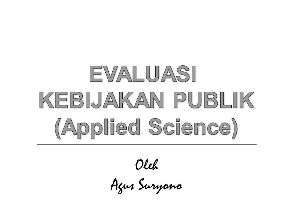 EVALUASI KEBIJAKAN PUBLIK (Applied Science)