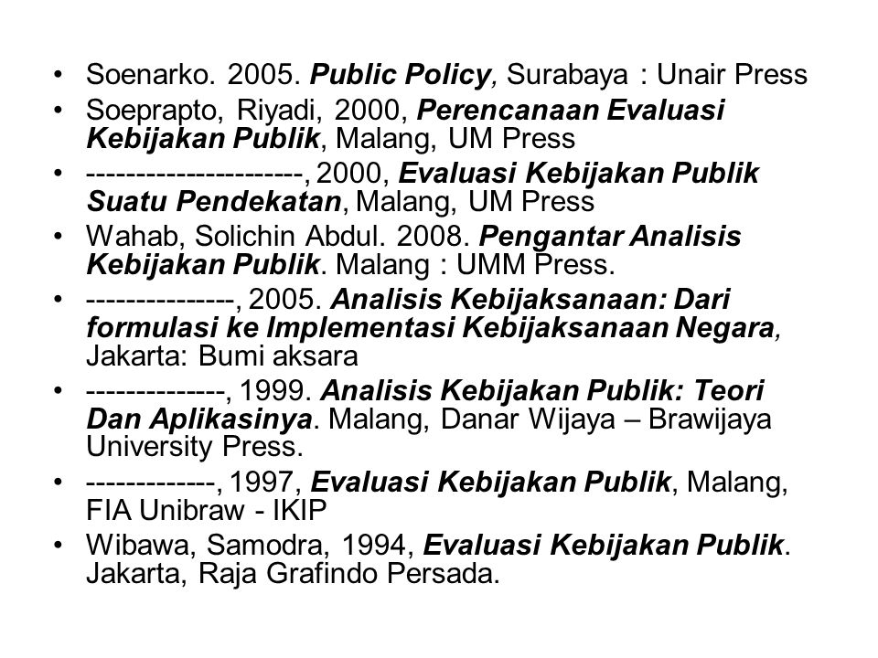 Soenarko. 2005. Public Policy, Surabaya : Unair Press