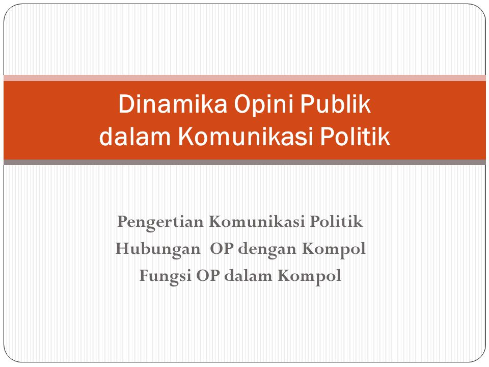 Dinamika Opini Publik dalam Komunikasi Politik