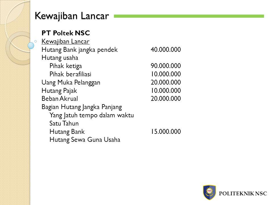 Kewajiban Lancar PT Poltek NSC Kewajiban Lancar