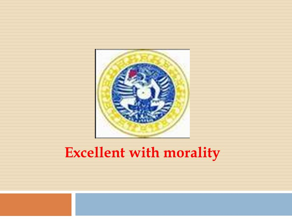 Excellent with morality