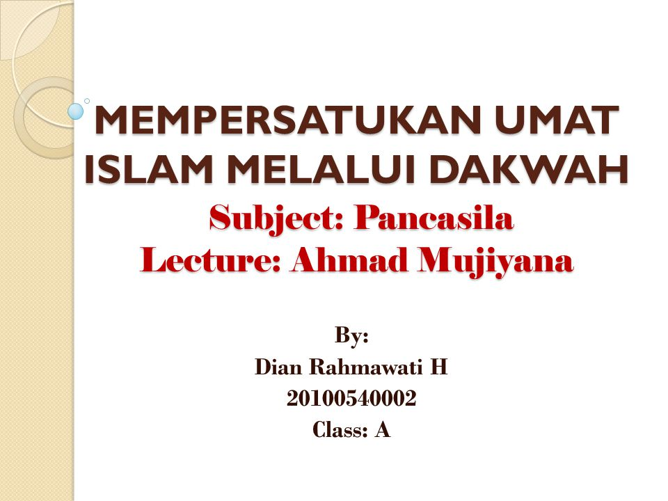 By: Dian Rahmawati H 20100540002 Class: A