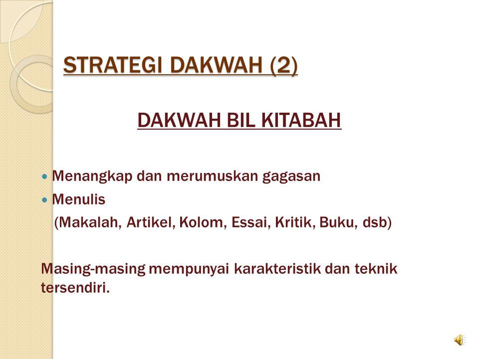 STRATEGI DAKWAH (2) DAKWAH BIL KITABAH