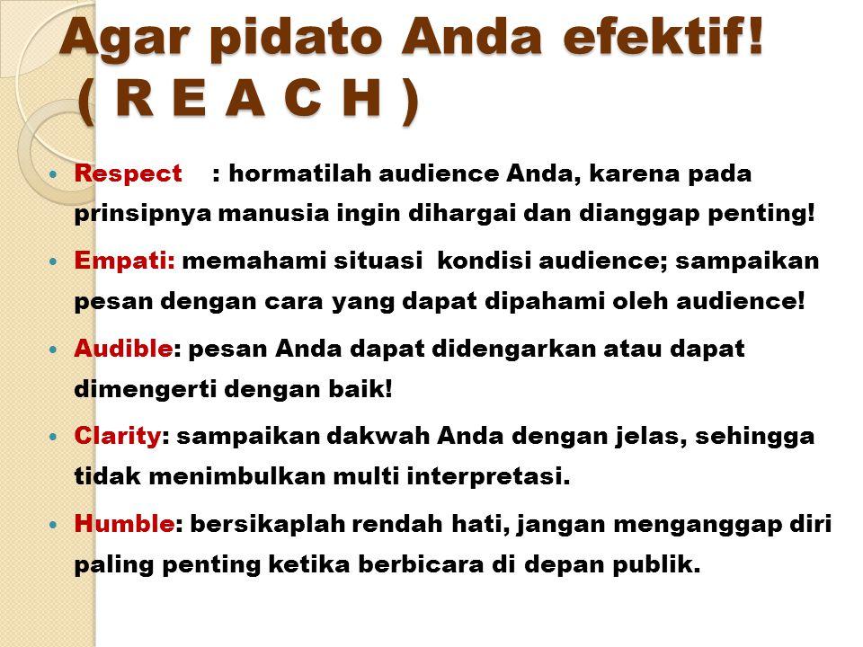 Agar pidato Anda efektif! ( R E A C H )