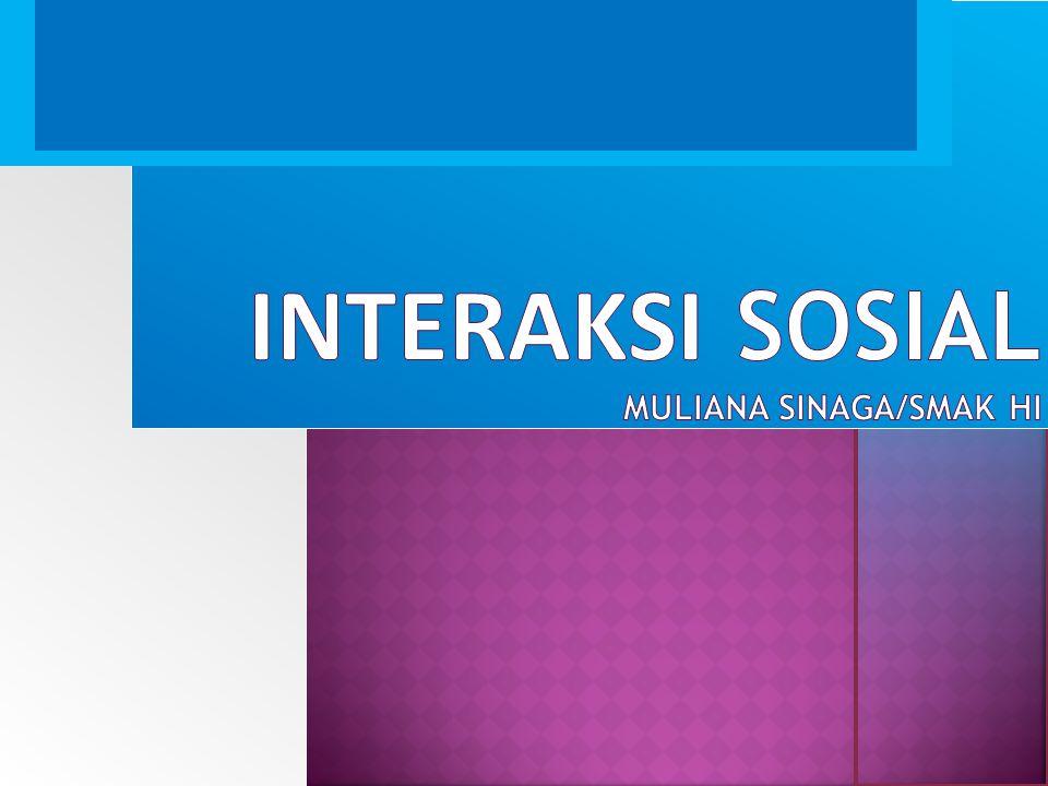 INTERAKSI SOSIAL MULIANA SINAGA/SMAK HI