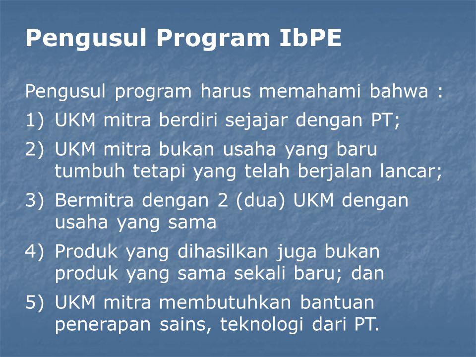 Pengusul Program IbPE Pengusul program harus memahami bahwa :