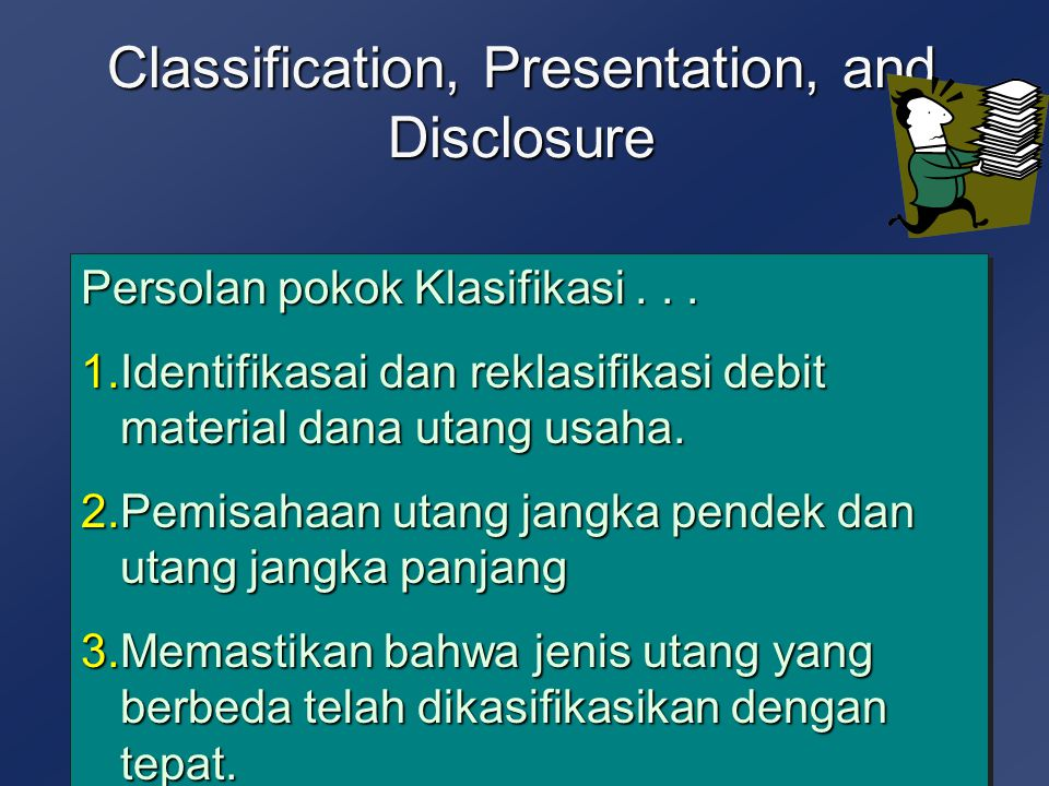 Classification, Presentation, and Disclosure