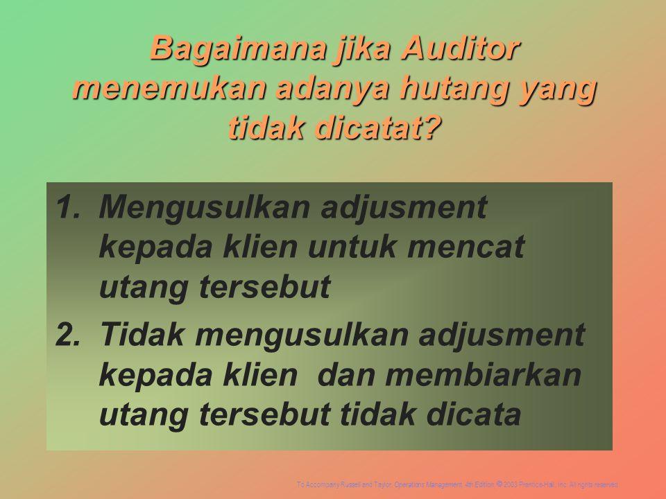 Bagaimana jika Auditor menemukan adanya hutang yang tidak dicatat