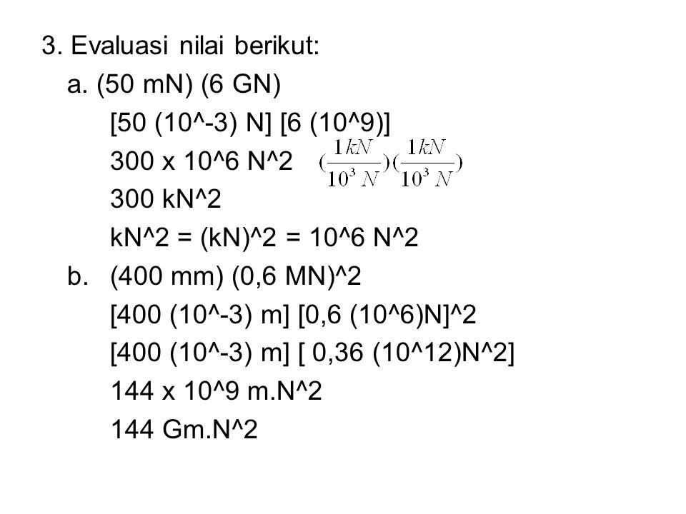 3. Evaluasi nilai berikut: