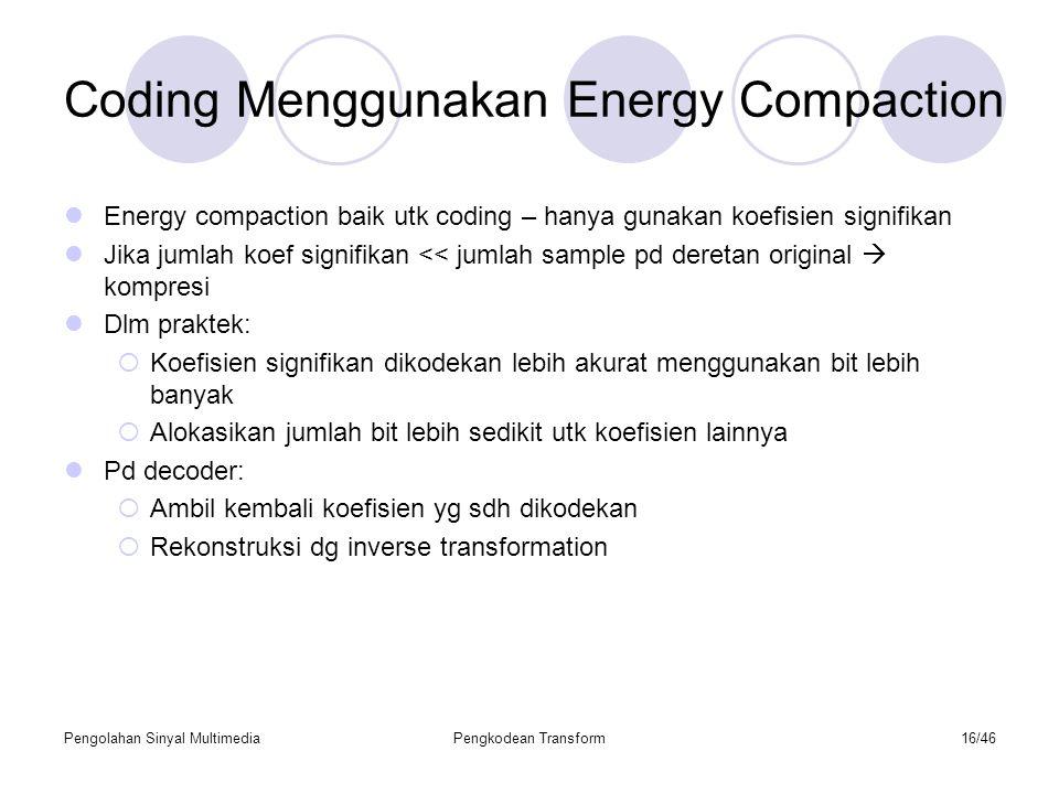 Coding Menggunakan Energy Compaction