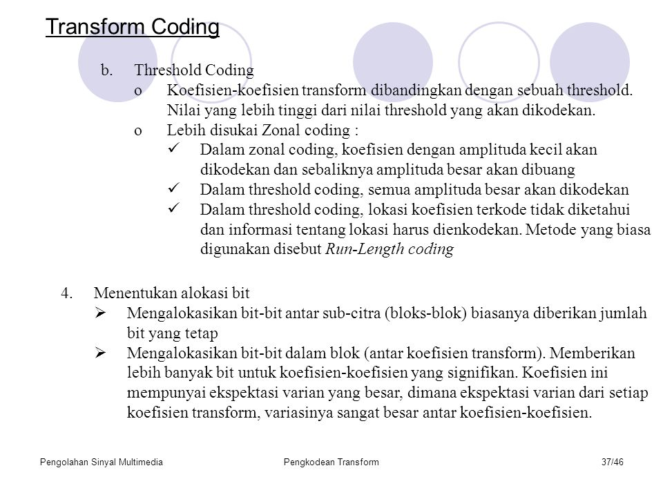 Transform Coding Threshold Coding
