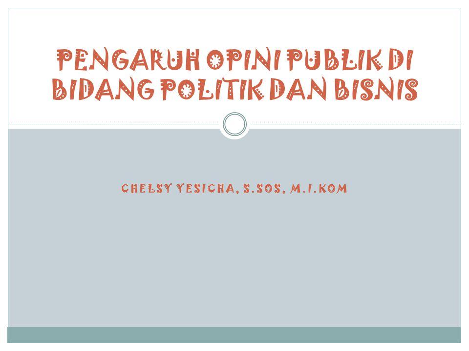 PENGARUH OPINI PUBLIK DI BIDANG POLITIK DAN BISNIS