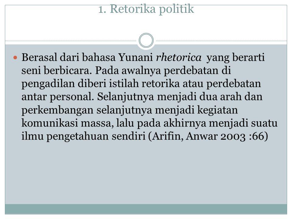 1. Retorika politik