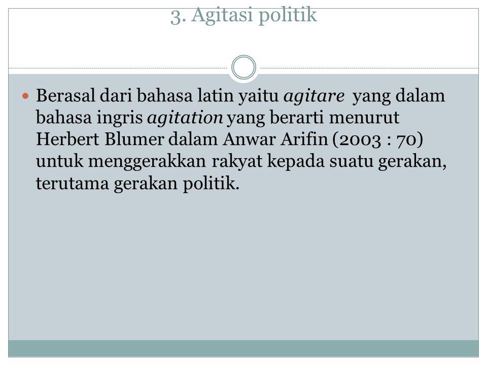 3. Agitasi politik