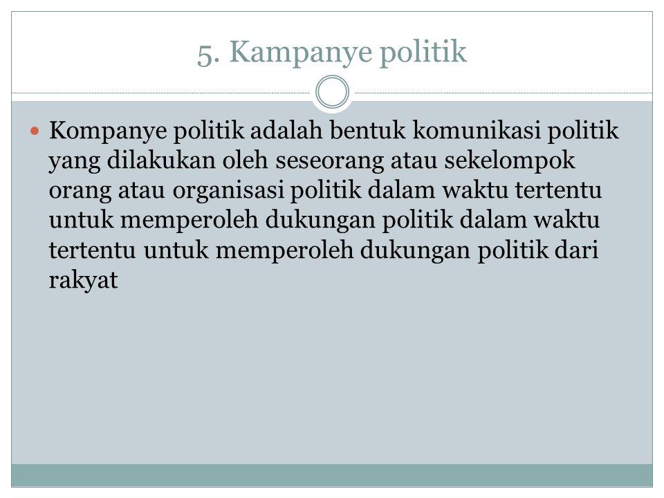 5. Kampanye politik