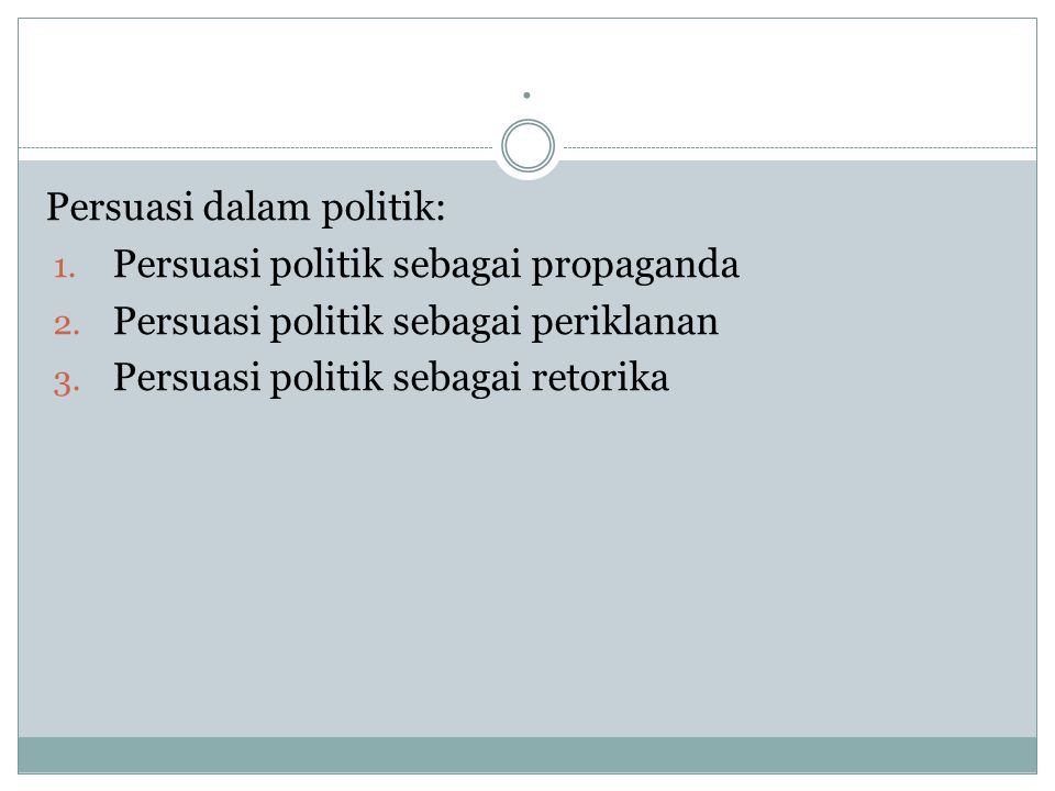 . Persuasi dalam politik: Persuasi politik sebagai propaganda