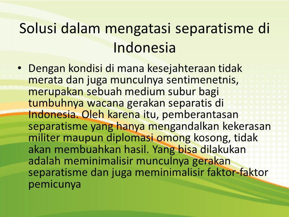 Solusi dalam mengatasi separatisme di Indonesia