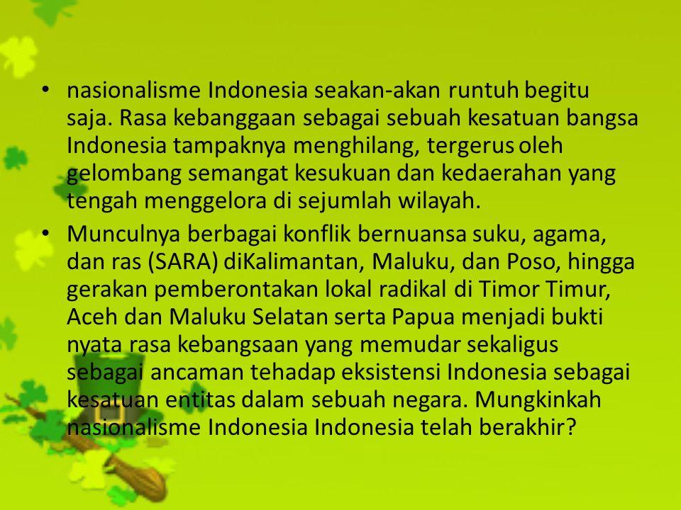 nasionalisme Indonesia seakan-akan runtuh begitu saja