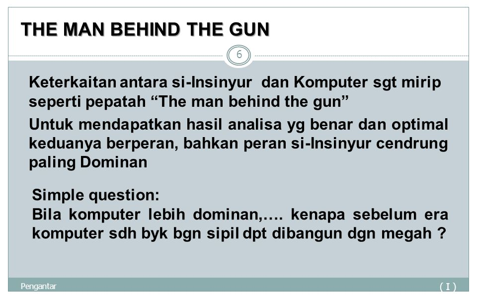 THE MAN BEHIND THE GUN