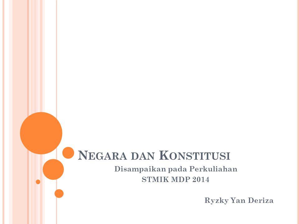 Disampaikan pada Perkuliahan STMIK MDP 2014 Ryzky Yan Deriza