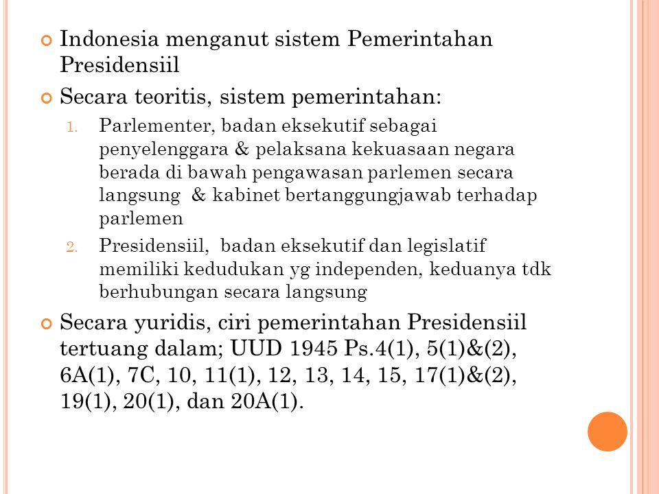 Indonesia menganut sistem Pemerintahan Presidensiil