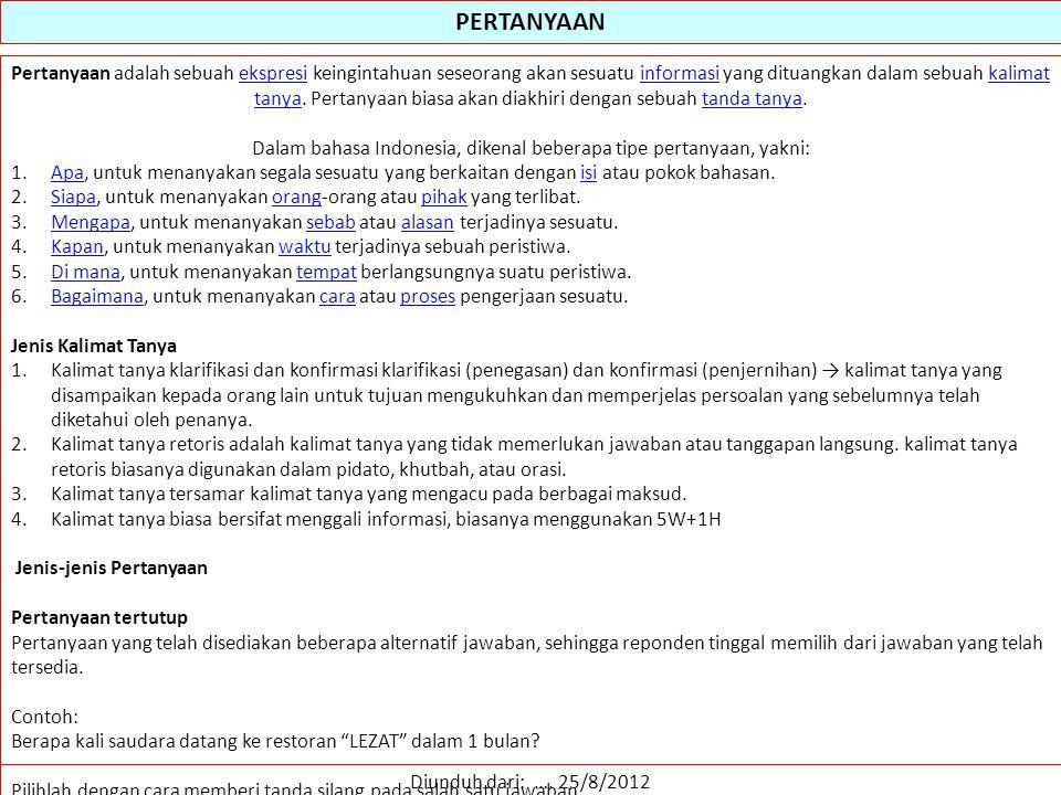 Dalam bahasa Indonesia, dikenal beberapa tipe pertanyaan, yakni: