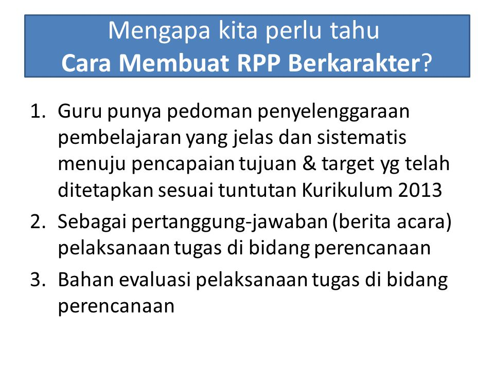 Mengapa kita perlu tahu Cara Membuat RPP Berkarakter