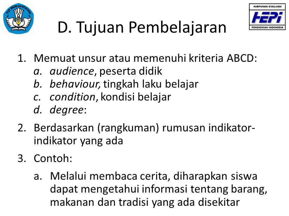 D. Tujuan Pembelajaran Memuat unsur atau memenuhi kriteria ABCD: