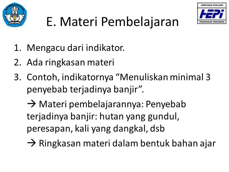 E. Materi Pembelajaran Mengacu dari indikator. Ada ringkasan materi