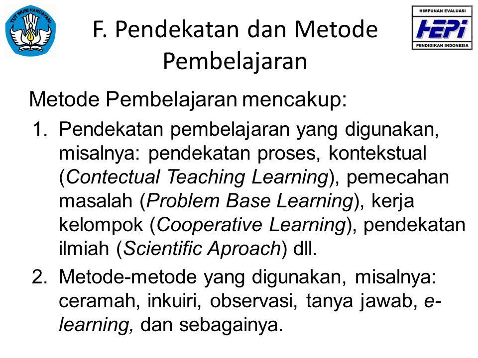 F. Pendekatan dan Metode Pembelajaran
