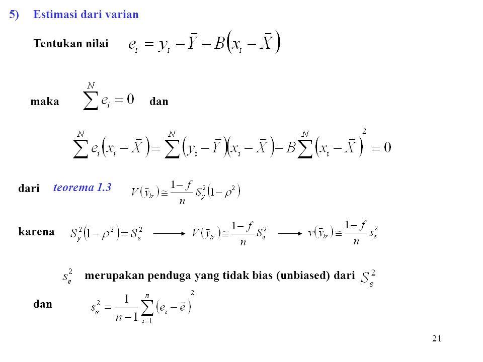 5) Estimasi dari varian Tentukan nilai. maka dan. dari. karena. merupakan penduga yang tidak bias (unbiased) dari.
