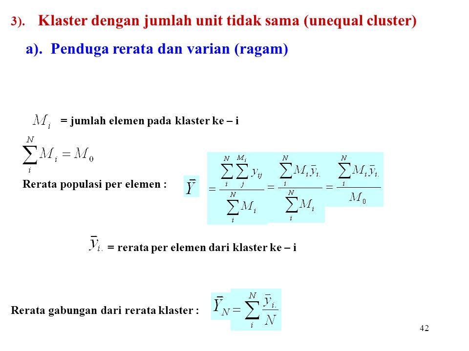 3). Klaster dengan jumlah unit tidak sama (unequal cluster)