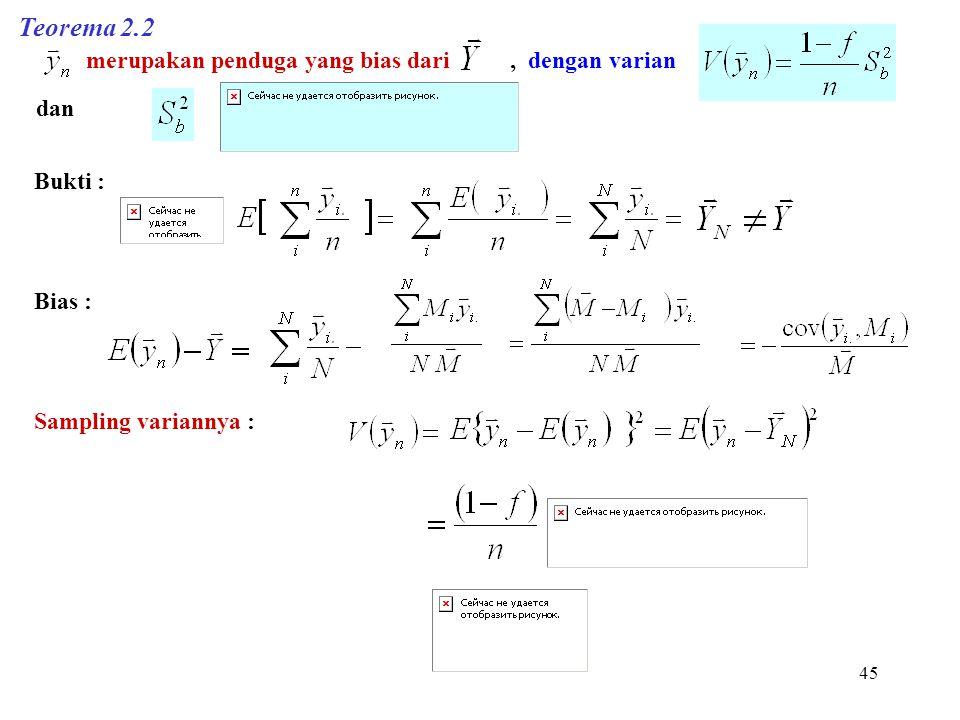 Teorema 2.2 merupakan penduga yang bias dari , dengan varian dan