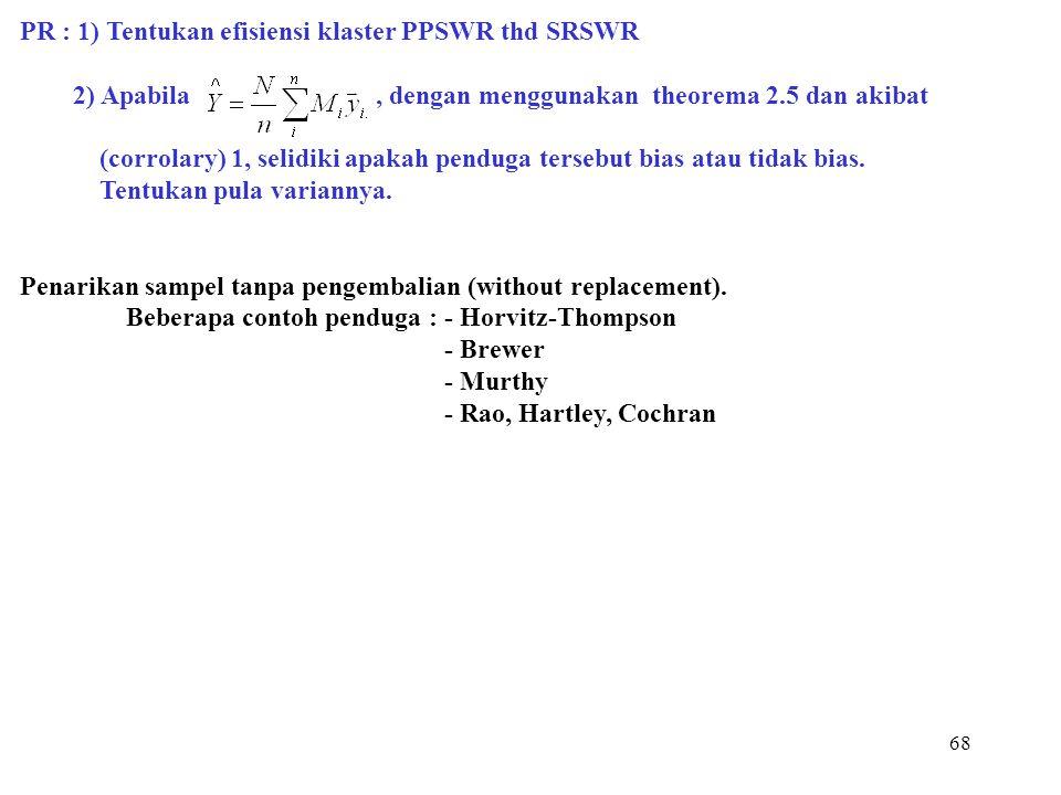 PR : 1) Tentukan efisiensi klaster PPSWR thd SRSWR