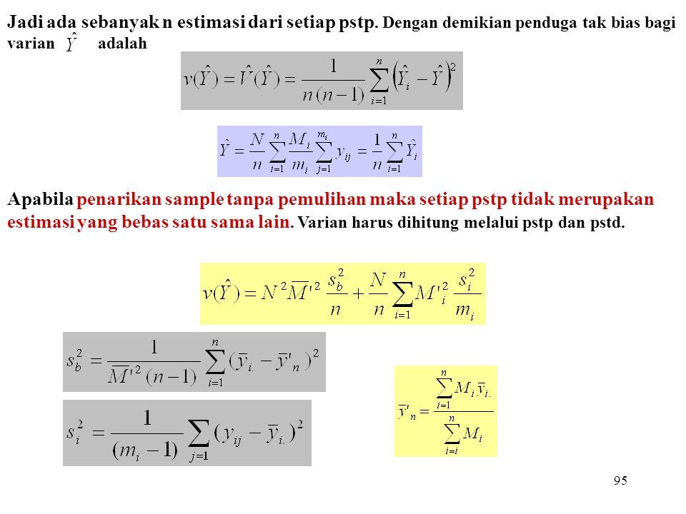 Jadi ada sebanyak n estimasi dari setiap pstp