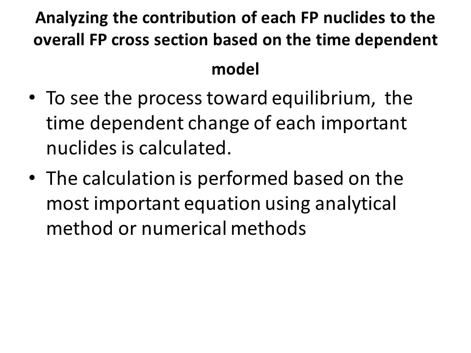 Analyzing the contribution of each FP nuclides to the overall FP cross section based on the time dependent model