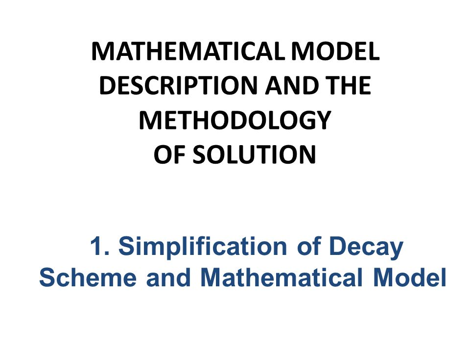 MATHEMATICAL MODEL DESCRIPTION AND THE METHODOLOGY OF SOLUTION