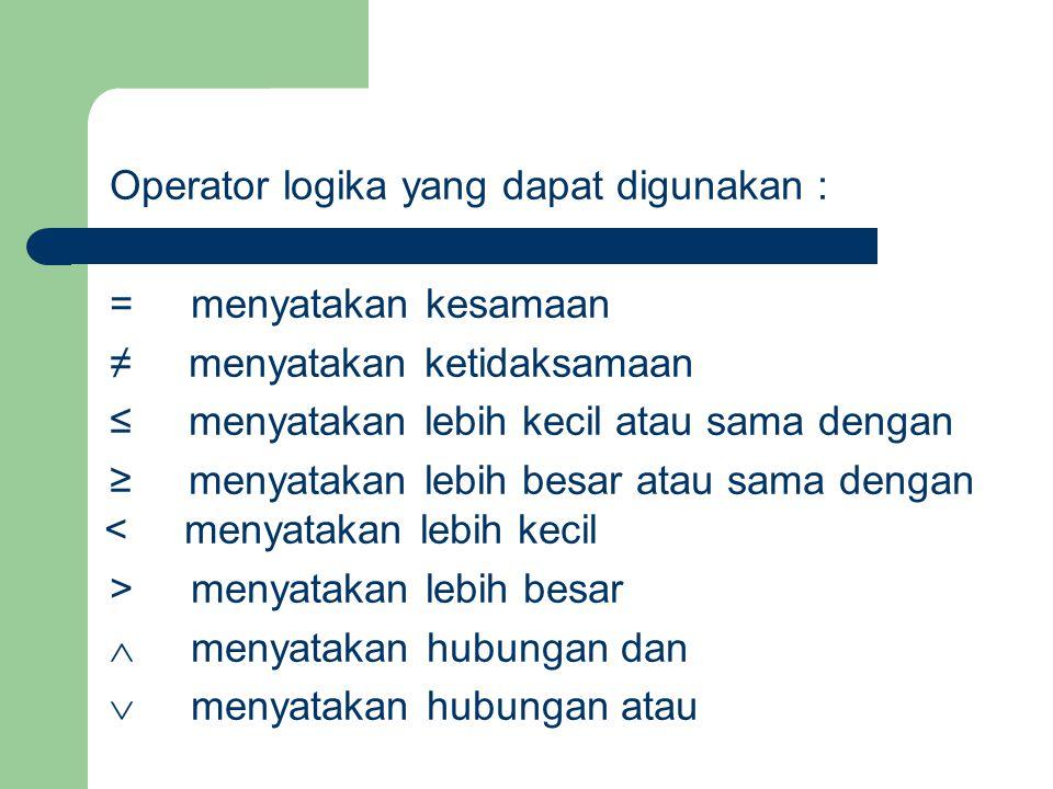 Operator logika yang dapat digunakan :