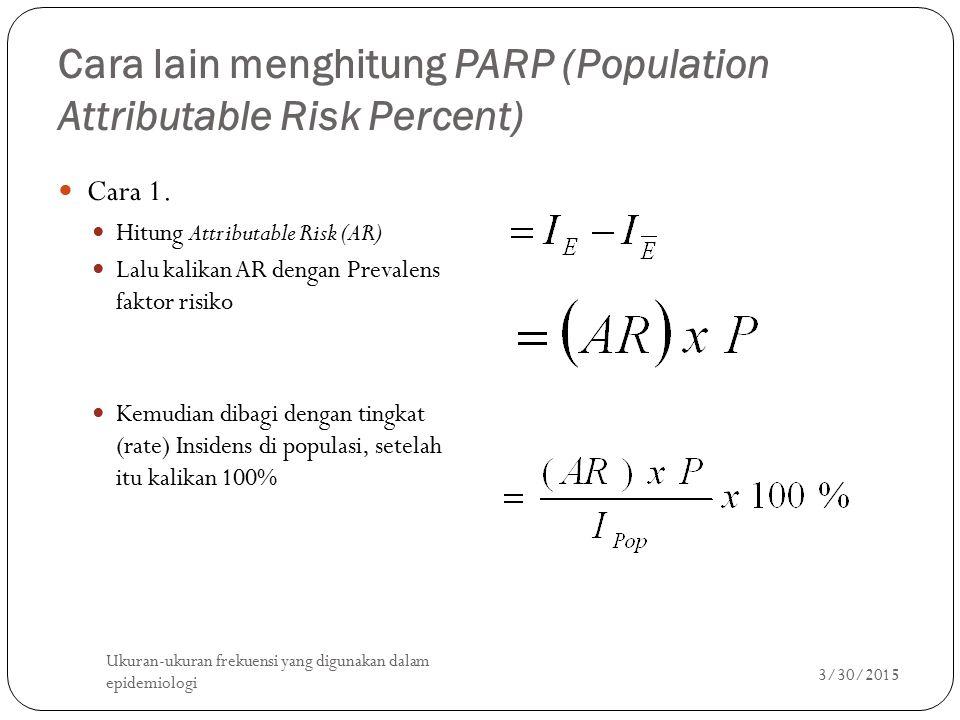 Cara lain menghitung PARP (Population Attributable Risk Percent)