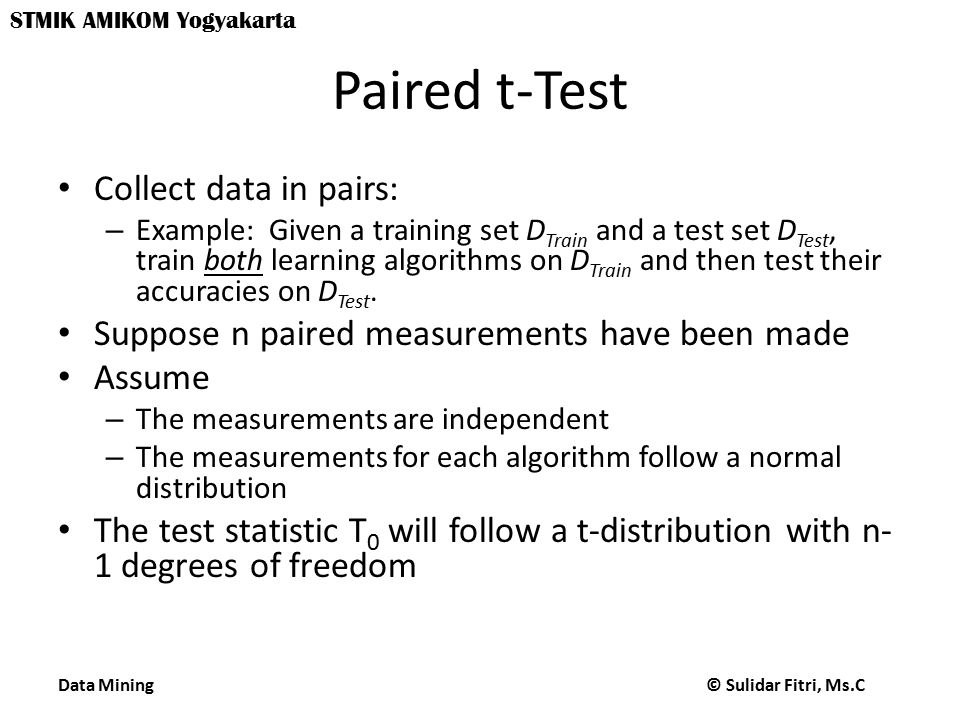 Paired t-Test Collect data in pairs: