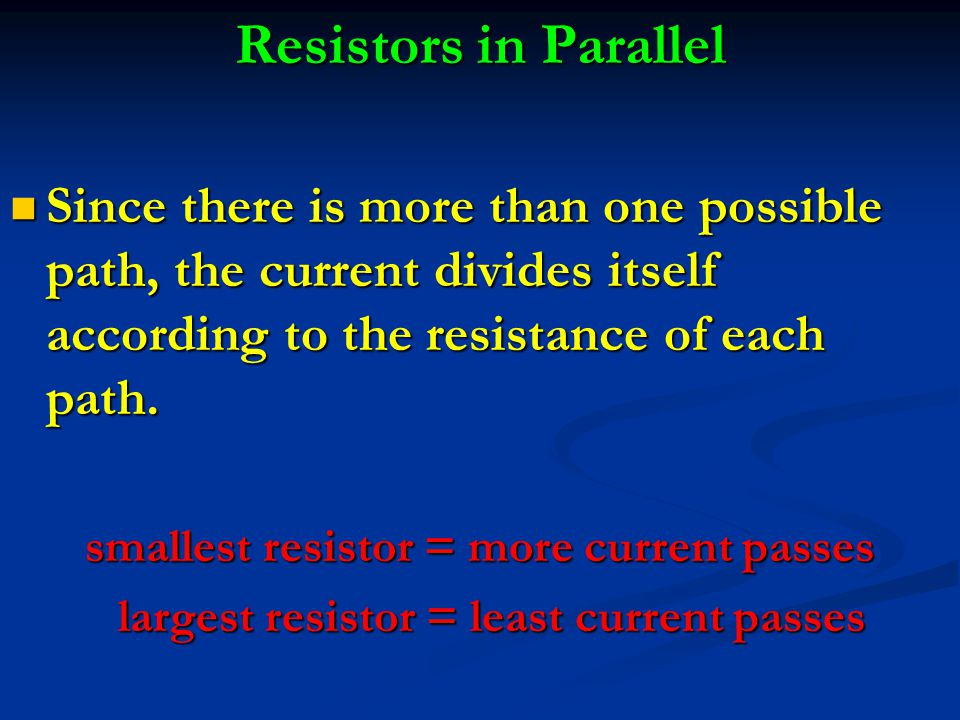 smallest resistor = more current passes