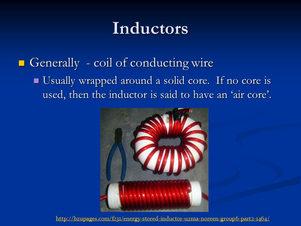 Inductors Generally - coil of conducting wire