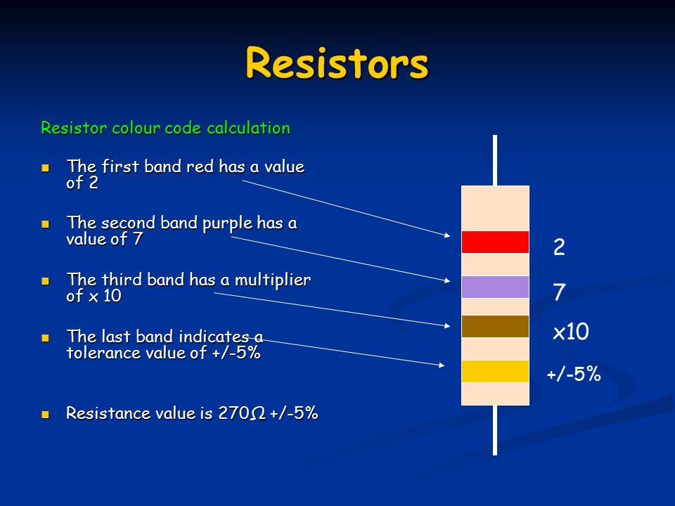 Resistors 2 7 x10 +/-5% Resistor colour code calculation