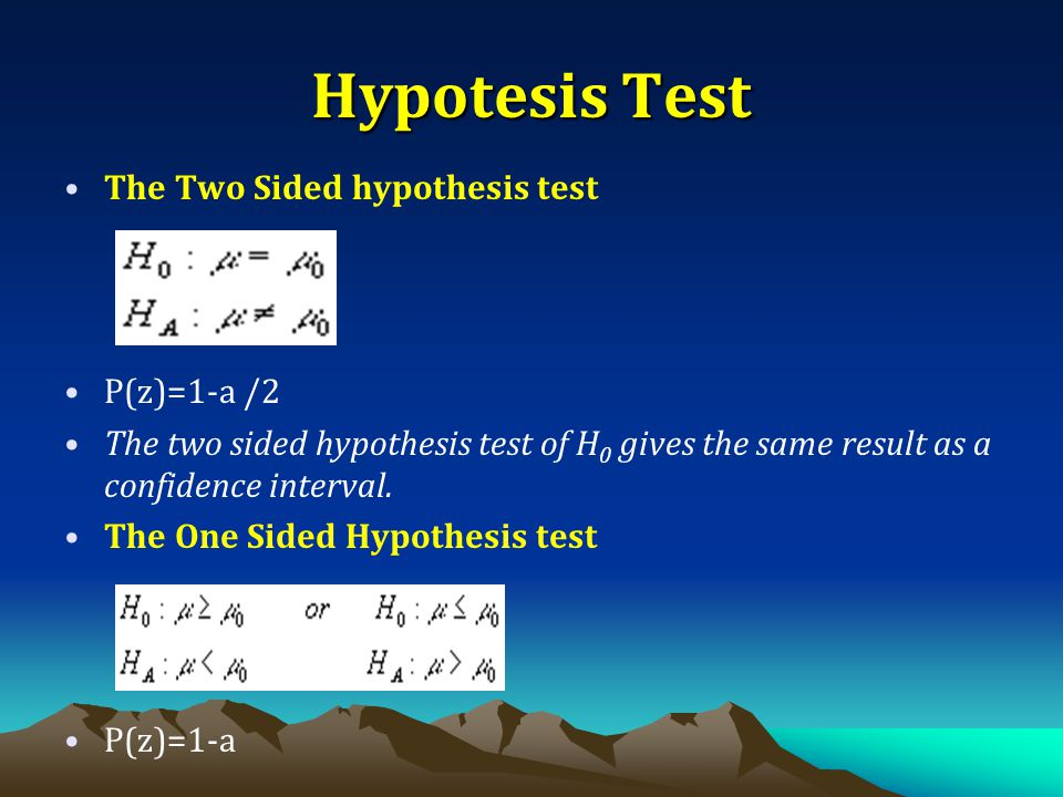 Hypotesis Test The Two Sided hypothesis test P(z)=1-a /2