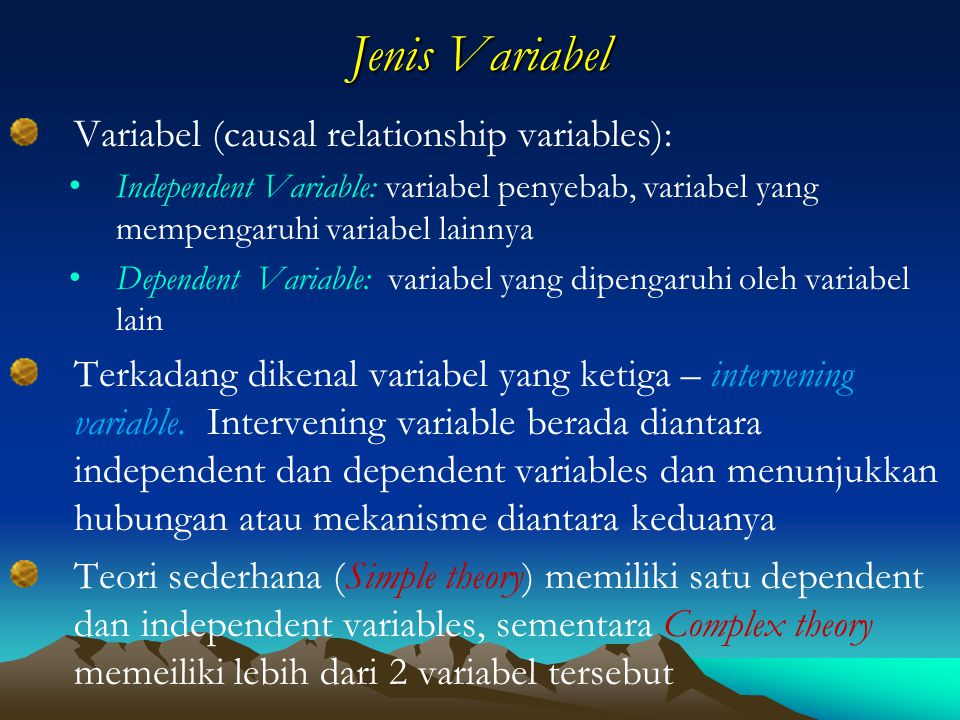Jenis Variabel Variabel (causal relationship variables):