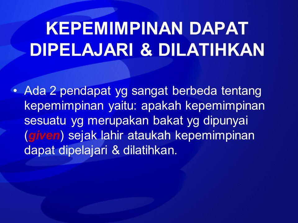 KEPEMIMPINAN DAPAT DIPELAJARI & DILATIHKAN
