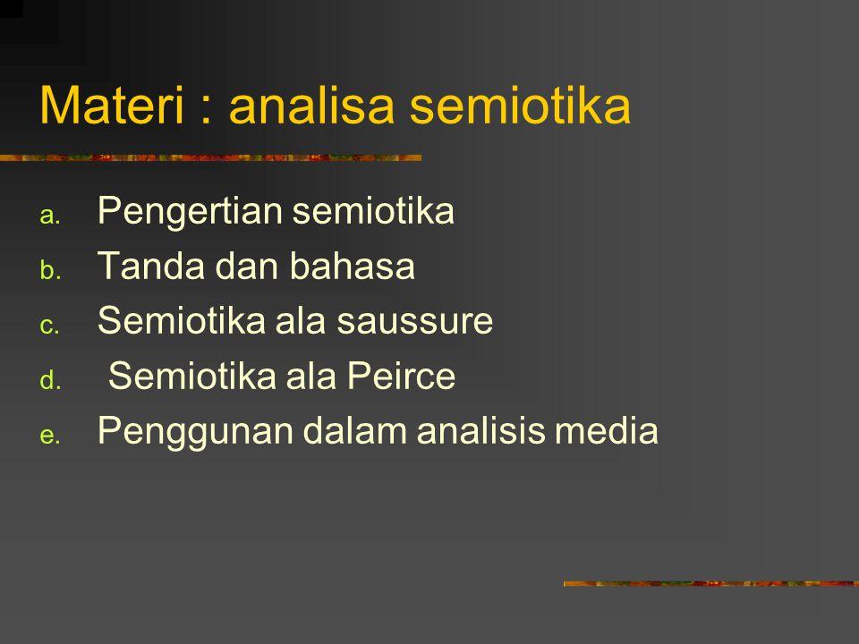 Materi : analisa semiotika