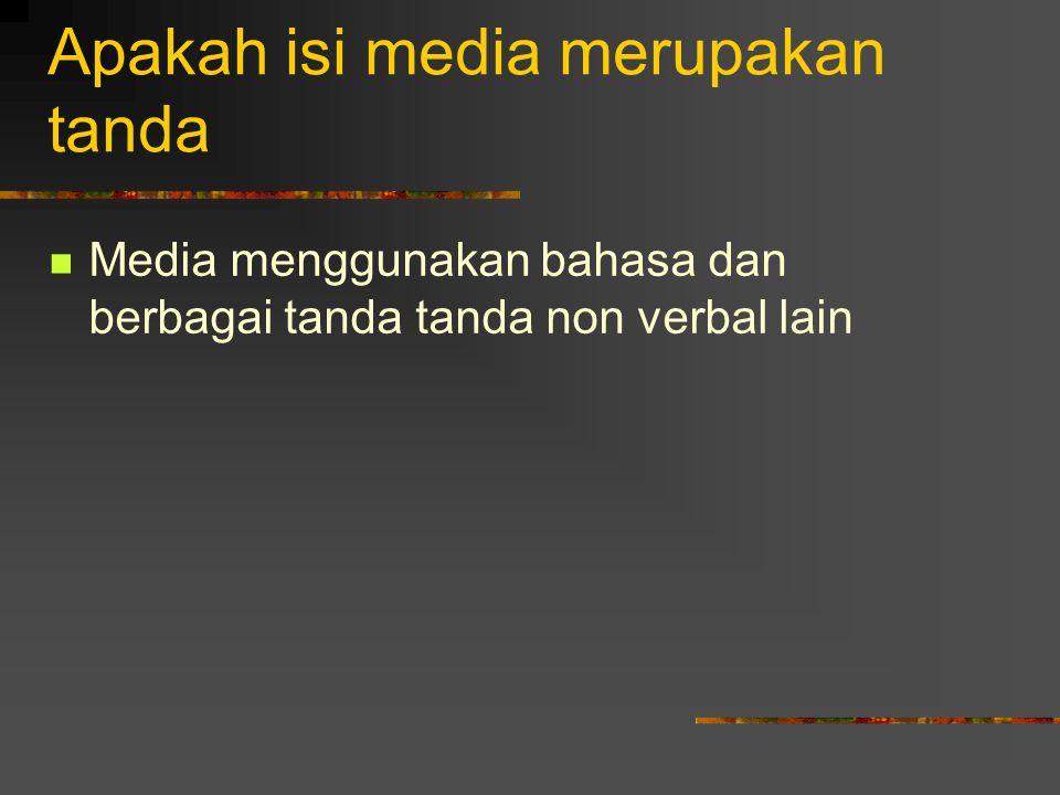 Apakah isi media merupakan tanda